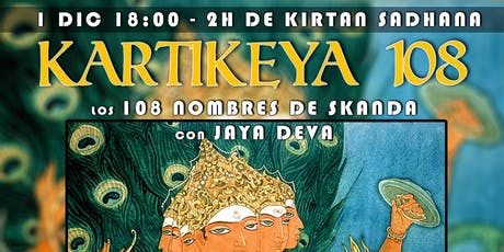 Kartikeya 108 - Kirtan Sadhana entradas