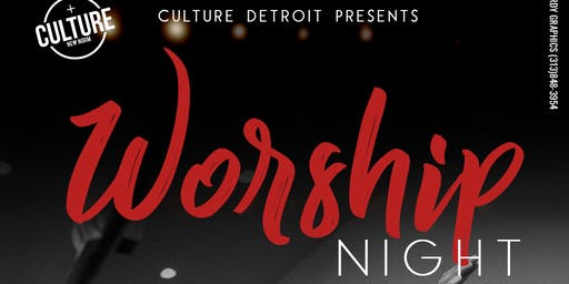 Culture Detroit: Worship Night
