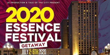 2020 Essence Festival Getaway w/LK Productions & Talk of the City tickets