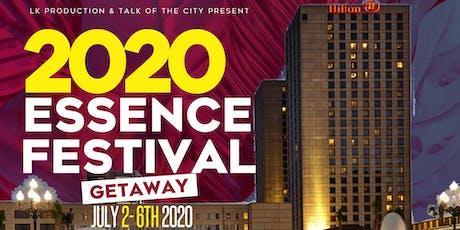 2020 Essence Festival Getaway w/LK Productions & Talk of the City tickets