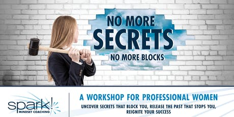 No More Secrets, No More Blocks. A Workshop For Professional Women tickets