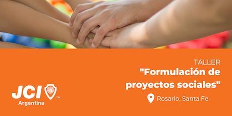 FORMULACIÓN DE PROYECTOS SOCIALES. Rosario entradas