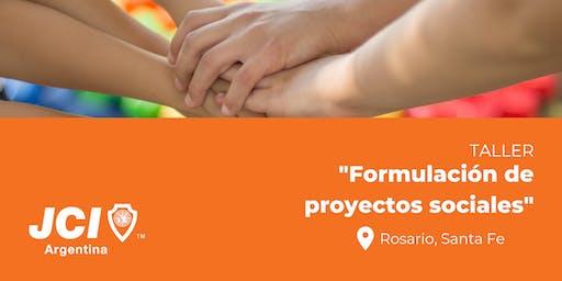 FORMULACIÓN DE PROYECTOS SOCIALES. Rosario
