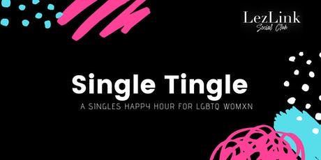Single Tingle: A Singles Happy Hour For LGBTQ Womxn tickets