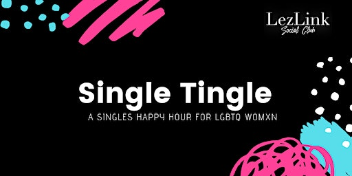 Single Tingle: A Singles Happy Hour For LGBTQ Womxn