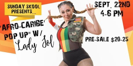 "Sunday Skool presents ""Afro-Caribe Pop Up Master Dance Class"" w/ Lady Sol tickets"