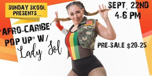 "Sunday Skool presents ""Afro-Caribe Pop Up Master Dance Class"" w/ Lady Sol"