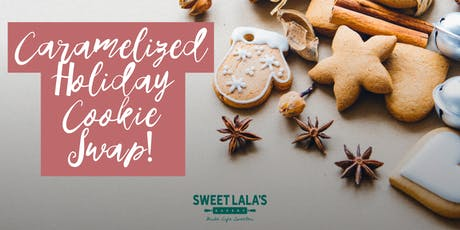 Caramelized Cookie Swap at Sweet LaLa's tickets