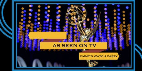 As Seen On TV: Emmy's Watch Party tickets