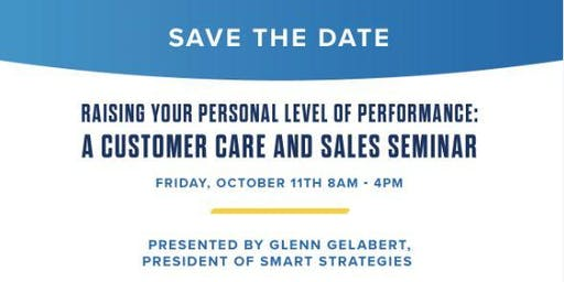 A Customer and Sales Seminar Presented by Glenn Gelabert