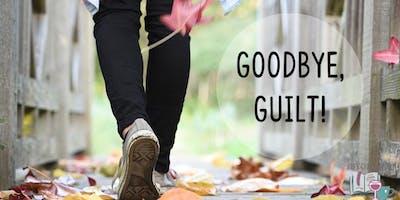 Goodbye, Guilt!