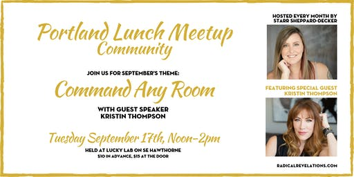 Portland Lunch Meetup: Command Any Room (w/guest speaker Kristin Thompson)