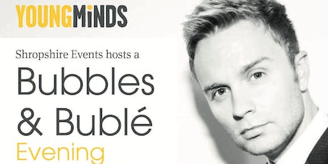 Bubbles & Bublé Evening - Hosted by Shropshire Events for Young Minds tickets
