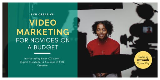 Video Marketing for Novices on a Budget - Washington, D.C.