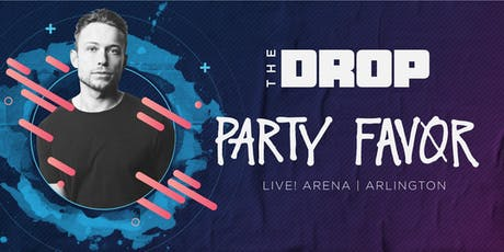The Drop: Party Favor tickets