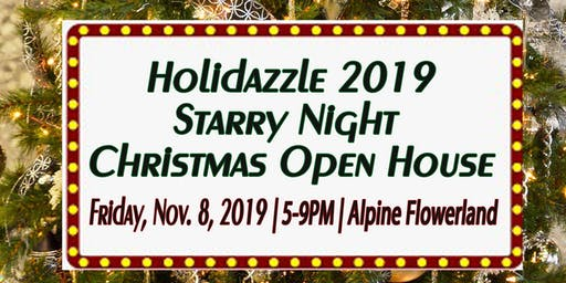 Holidazzle 2019 Starry Night Christmas Open House - Alpine Flowerland