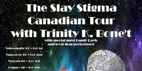 POZitivity: Slay Stigma Canadian Drag Tour w/ TRINITY K BONE'T tickets