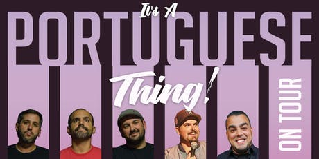 Hanford, CA:  It's a Portuguese thing! tickets