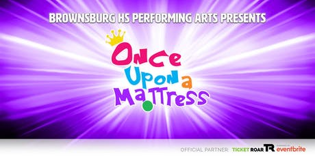Brownsburg Performing Arts presents Once Upon A Mattress tickets