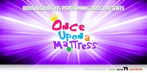Brownsburg Performing Arts presents Once Upon A Mattress