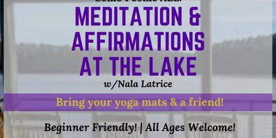 Meditations & Affirmations at The Lake