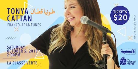 TONYA CATTAN : Franco-Arab Tunes tickets