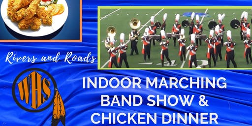 WHS Bands Chicken Dinner and Indoor Marching Band Show