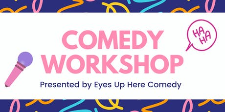 Eyes Up Here Comedy Workshop  tickets