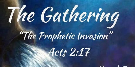 "The Gathering The Prophetic Invasion ""Release The Prophets tickets"