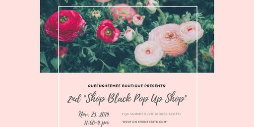 "2nd ""Shop Black Pop Up Shop"" presented by QueenSheeMee Boutique"