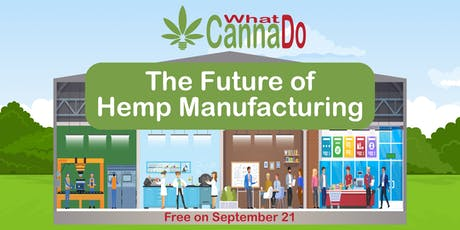 The Future of Hemp Manufacturing! tickets