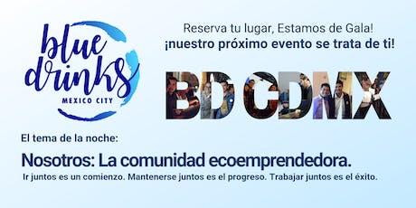 """Blue Drinks CDMX """"Nosotros: la comunidad ecoemprendedora"""" boletos"""