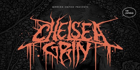 Chelsea Grin @ The Orpheum tickets
