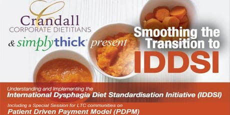 IDDSI & PDPM Seminar by Crandall & Simply Thick tickets