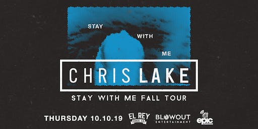 CHRIS LAKE • STAY WITH ME TOUR - Chico, CA