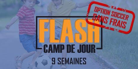***Promotion Réservation Hâtive*** Camp de jour FLASH (Option Soccer - Camp de Soccer) - Camp d'été 2020 (9 semaines disponibles) billets