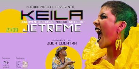 """21/09 -  JE TREME - LANÇAMENTO KEILA: """"MALAKA"""" NO ESTÚDIO BIXIGA ingressos"""