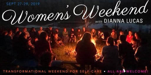 Women's Weekend with Dianna Lucas and friends!
