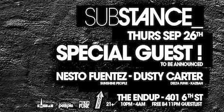 Substance w/ Special Guest! tickets