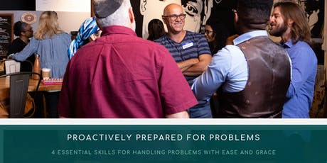 Proactively Preparing for Problems: 4 Essential Skills for Handling Problems with Ease & Grace tickets