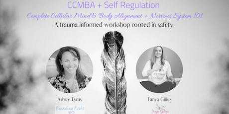 CCMBA + Self Regulation ~ Complete Cellular Mind Body Alignment + Nervous System 101 tickets