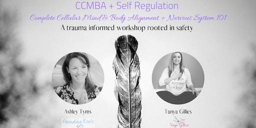 CCMBA + Self Regulation ~ Complete Cellular Mind Body Alignment + Nervous System 101