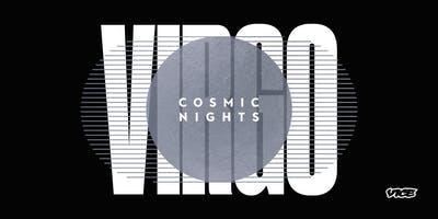 event image VICE & Brunch Bounce Present: Cosmic Nights - Virgo Edition