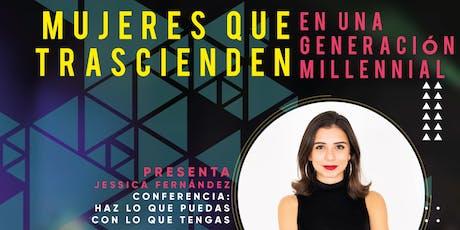 Conferencia: Mujeres que trascienden en una generación millennial. boletos