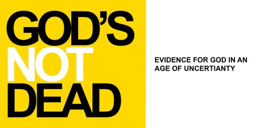 God's Not Dead: Evidence for God in an Age of Uncertainty.