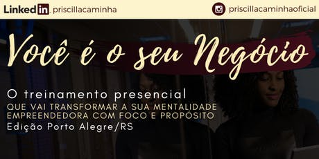 Você é o seu Negócio - Edição Porto Alegre/RS tickets