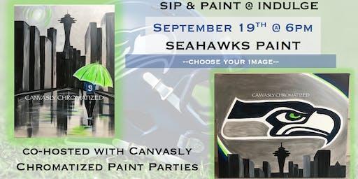 Seahawks Sip & Paint @ Indulge