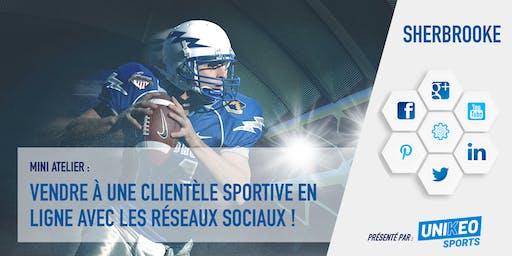 PRE-INSCRIPTION Mini-atelier : Vendre à une clientèle sportive en ligne avec les réseaux sociaux !
