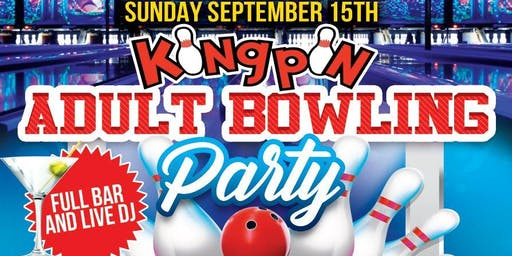 "99 JAMZ & PARTY STARZ  PRESENTS "" KINGPIN "" ADULT BOWLING PARTY 21 & OLDER"