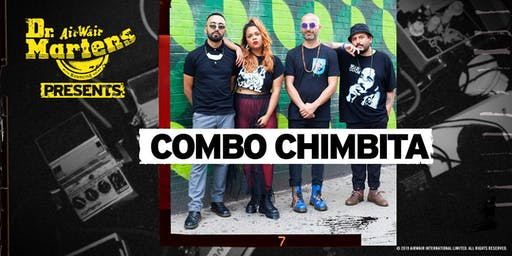 Dr. Martens Presents: Combo Chimbita